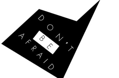 don't be affraid